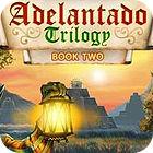 Adelantado Trilogy: Book Two тоглоом