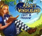 Alice's Wonderland: Cast In Shadow тоглоом