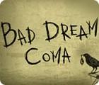 Bad Dream: Coma тоглоом