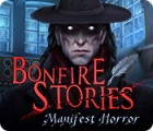 Bonfire Stories: Manifest Horror тоглоом