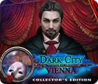 Dark City: Vienna Collector's Edition тоглоом