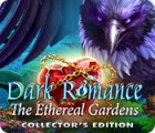 Dark Romance: The Ethereal Gardens Collector's Edition тоглоом