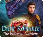 Dark Romance: The Ethereal Gardens тоглоом