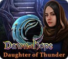 Dawn of Hope: Daughter of Thunder тоглоом