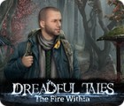 Dreadful Tales: The Fire Within тоглоом