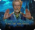 Edge of Reality: Call of the Hills тоглоом