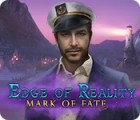 Edge of Reality: Mark of Fate тоглоом