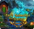 Fairy Godmother Stories: Cinderella тоглоом