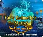 Fairy Godmother Stories: Dark Deal Collector's Edition тоглоом