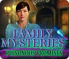 Family Mysteries: Poisonous Promises тоглоом