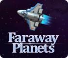 Faraway Planets тоглоом