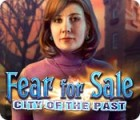 Fear for Sale: City of the Past тоглоом