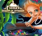 Fiona's Dream of Atlantis тоглоом