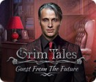 Grim Tales: Guest From The Future Collector's Edition тоглоом