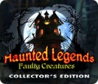 Haunted Legends: Faulty Creatures Collector's Edition тоглоом