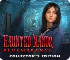 Haunted Manor: Remembrance Collector's Edition тоглоом