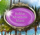 Holiday Adventures: Miami тоглоом