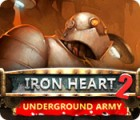 Iron Heart 2: Underground Army тоглоом