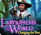 Labyrinths of the World: Changing the Past тоглоом