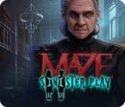 Maze: Sinister Play тоглоом