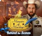 Memoirs of Murder: Behind the Scenes тоглоом