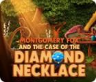 Montgomery Fox and the Case Of The Diamond Necklace тоглоом