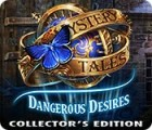 Mystery Tales: Dangerous Desires Collector's Edition тоглоом