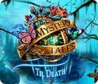 Mystery Tales: Til Death тоглоом
