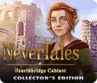 Nevertales: Hearthbridge Cabinet Collector's Edition тоглоом
