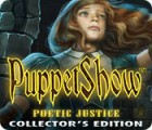 PuppetShow: Poetic Justice Collector's Edition тоглоом