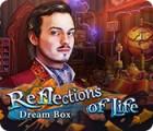 Reflections of Life: Dream Box тоглоом
