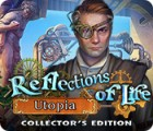 Reflections of Life: Utopia Collector's Edition тоглоом