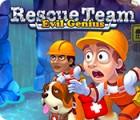 Rescue Team: Evil Genius тоглоом