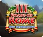 Roads of Rome: New Generation III тоглоом