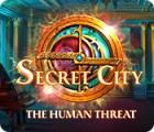 Secret City: The Human Threat тоглоом