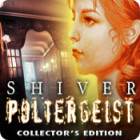 Shiver: Poltergeist Collector's Edition тоглоом