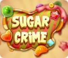 Sugar Crime тоглоом