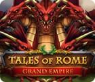 Tales of Rome: Grand Empire тоглоом