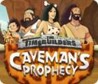 The Timebuilders: Caveman's Prophecy тоглоом