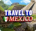 Travel To Mexico тоглоом