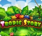 Tropic Story тоглоом