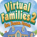 Virtual Families 2: Our Dream House тоглоом