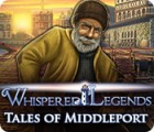 Whispered Legends: Tales of Middleport тоглоом