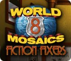 World Mosaics 8: Fiction Fixers тоглоом